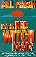 Is the Red Witch Dead?