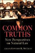 Common Truths New Perspectives on Natural Law