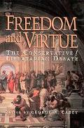 Freedom & Virtue The Conservative Libertarian Debate