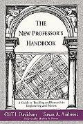 New Professor's Handbook A Guide to Teaching and Research in Engineering and Science