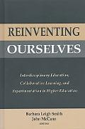 Reinventing Ourselves Interdisciplinary Education, Collaborative Learning, and Experimentati...