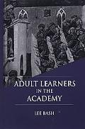 Adult Learners in the Academy