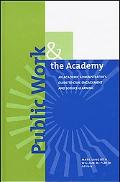 Public Work and the Academy An Academic Administrators Guide to Civic Engagement and Service...