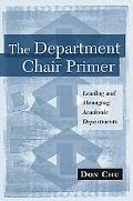 Department Chair Primer Leading And Managing Academic Departments