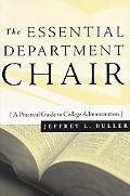 Essential Department Chair A Practical Guide to College Administration