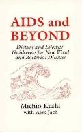 AIDS & beyond: Dietary & Lifestyle Guidelines for New Viral & Bacterial Disease - Michio Kus...