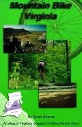 Mountain Bike America Virginia An Atlas of Virginia's Greatest Off-Road Bicycle Rides