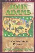 John Adams Independence Forever