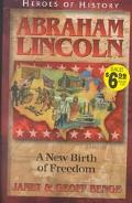 Abraham Lincoln A New Birth of Freedom