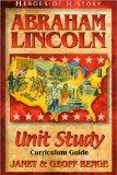Abraham Lincoln: Unit Study Curriculum Guide (Heroes of History)