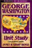 George Washington: Unit Study Curriculum Guide (Heroes of History)
