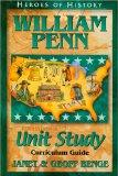 William Penn: Unit Study Curriculum Guide (Heroes of History) (Heroes of History Unit Study)