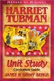 Harriet Tubman: Unit Study Curriculum Guide (Heroes of History)