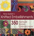 Nicky Epstein's Knitted Embellishments 350 Appliques, Borders, Cords and More!