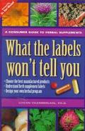 What the Labels Won't Tell You A Consumers Guide to Herbal Supplements