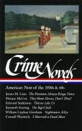 Crime Novels American Noir of the 1930s and 40s
