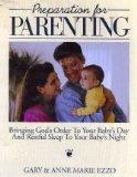Preparation for Parenting: Bringing God's Order to Your Baby's Day and Restful Sleep to Your...