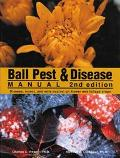 Ball Pest & Disease Manual Disease, Insect, and Mite Control on Flower and Foliage Crops