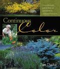 Continuous Color A Month-By-Month Guide to Shrubs and Small Trees for the Continuous Bloom G...