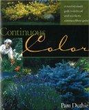 Continuous Color: A Month-by-Month Guide to Flowering Shrubs and Small Trees for the Continu...