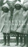 Saving The Children: History Of The Organized Effort To Rescue Jewish Children,1942-1945 (Oc...