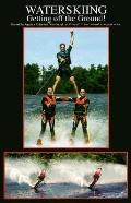 Waterskiing Getting Off the Ground