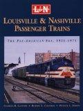 Louisville & Nashville Passenger Trains: The Pan American Era 1921-1971