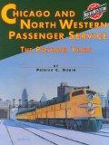 Chicago & North Western System Passenger Service: The Postwar Years