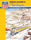 Union Pacific's Challenger A Distinctive Passenger Train '35-71 Dorin, Patrick C