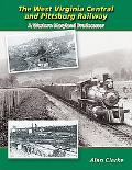 West Virginia Central and Pittsburg Railway A Western Maryland Predecessor