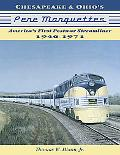 Chesapeake & Ohio's Pere Marquettes America's First Post-War Streamliners 1946-1971