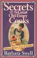 Secrets of the Great Old-Timey Cooks Historic Recipes, Lore and Wisdom