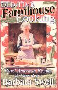 Old-Time Farmhouse Cooking Rural America Recipes & Farm Lore