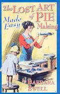 Lost Art Of Pie Making Made Easy