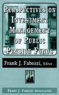 Perspectives on Investment Management of Public Pension Funds