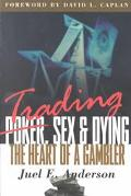 Trading, Sex & Dying