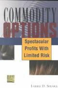 Commodity Options Spectacular Profits With Limited Risk