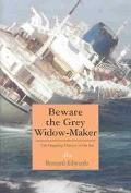 Beware the Grey Widow-Maker The Ungoing Harvest of the Sea