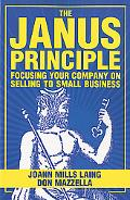 The Janus Principle: Focusing Your Company on Selling to Small Business
