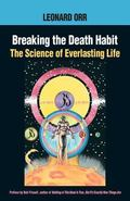 Breaking the Death Habit The Story of Everlasting Life