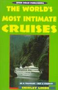 World's Most Intimate Cruises Be a Traveler-Not a Tourist!