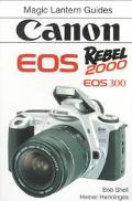 Magic Lantern Guides: Canon Eos Rebel 2000 - Bob Shell - Paperback