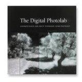 Digital Photo-Lab: Advanced Black-and-White Techniques Using Photoshop