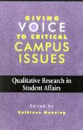 Giving Voice to Critical Campus Issues Qualitative Research in Student Affairs