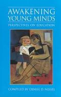 Awakening Young Minds Perspectives on Education