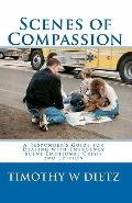 Scenes of Compassion A Responder's Guide for Dealing With Emergency Scene Emotional Crisis
