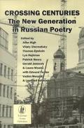 Crossing Centuries The New Generation in Russian Poetry