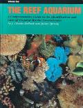 Reef Aquarium A Comprehensive Guide to the Identification and Care of Tropical Marine Invert...
