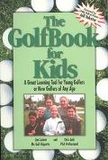 Golfbook for Kids A Great Learning Tool for Young Golfers or New Golfers of Any Age