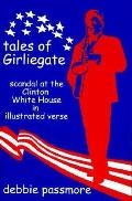 Tales of Girliegate: A Poetic Satire of the White House Scandal